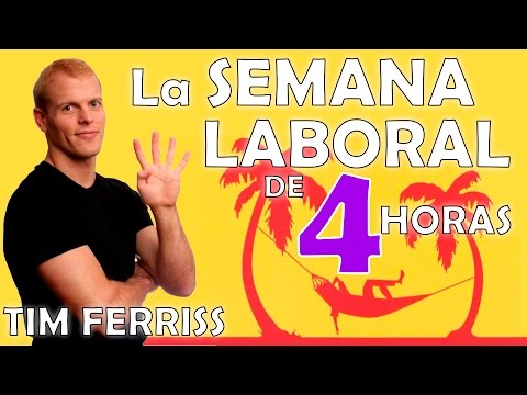 La Semana Laboral de 4 Horas - Tim Ferriss - resumen del libro en español