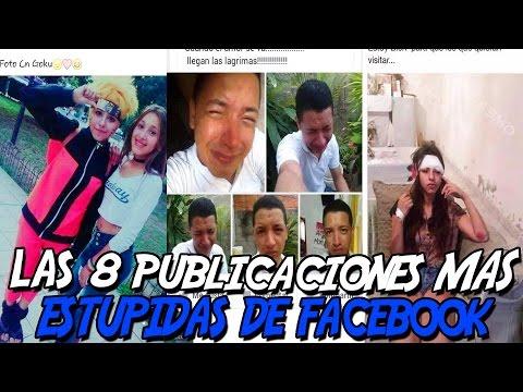 LAS 8 PUBLICACIONES MAS ESTUPIDAS DE FACEBOOK