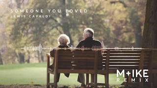 Lewis Capaldi - Someone You Loved (M+ike Remix)