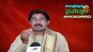 Significance Of Naivedyam & Tambulam - Mantra Pushpam