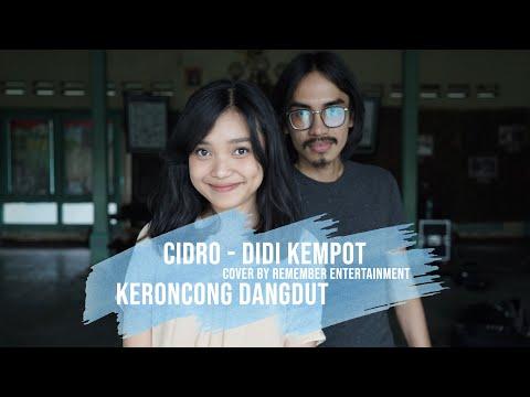 [ KERONCONG DANGDUT ] CIDRO - DIDI KEMPOT COVER BY REMEMBER ENTERTAINMENT
