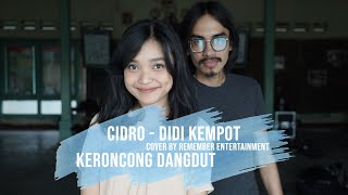 [ KERONCONG DANGDUT ] CIDRO - DIDI KEMPOT COVER BY REMEMBER ENTERTAINMENT