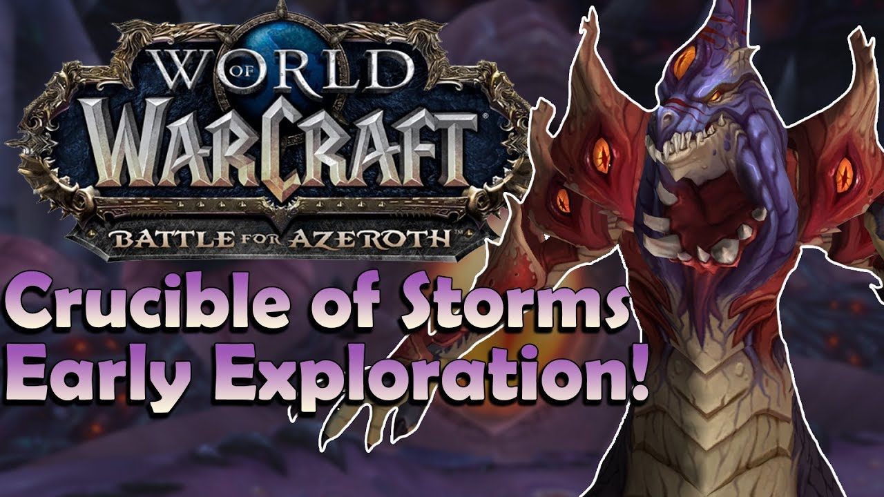 Crucible of Storms [8 1 Mini Raid] EARLY Exploration/Speculation   Battle  for Azeroth