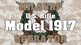Milsurp Operator: US Model 1917