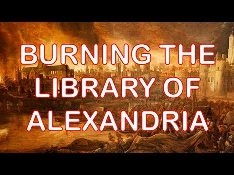 The Library of Alexandria - The Crime That Set Human Civiliz