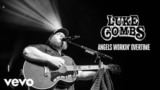 Luke Combs - Angels Workin' Overtime (Audio)