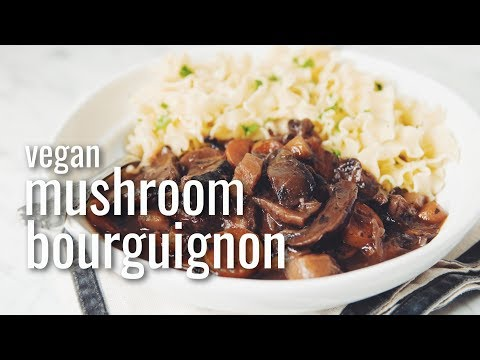VEGAN MUSHROOM BOURGUIGNON | hot for food