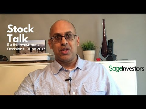 Stock Talk   Ep 84   Investment Decisions June 2017