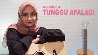 TUNGGU APALAGI - AVIWKILA ( COVER BY REGITA ECHA )