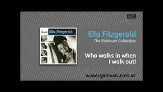 Ella Fitzgerald - Who walks in when I walk out!