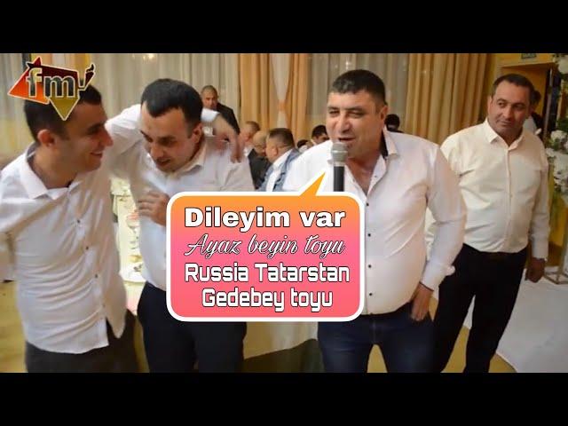 Dileyim var - Ayaz Beyin toyu / Russia Tatarstan / Gedebey toyu