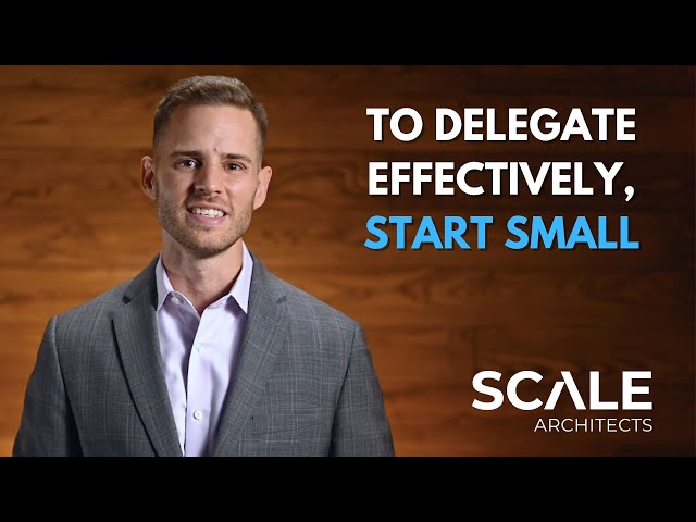 To delegate effectively, start small