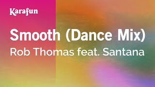 Karaoke Smooth (Dance Mix) - Rob Thomas *