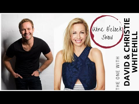 The Wine O'clock Show - The one with David and Christie Whitehill