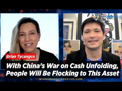 With China's War on Cash Unfolding, People Will Be Flocking to This Asset: Brian Tycangco