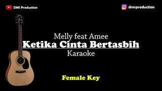 Melly feat Amee - Ketika Cinta Bertasbih (Female Key) Karaoke Akustik (Gitar + Lirik)