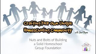 Nuts and Bolts of Building a Solid Homeschool Group Foundation