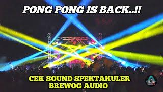 Download HEBOH..!! Langsung Gass Dj Pong Pong, Cek Sound Spektakuler BREWOG AUDIO
