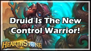 [Hearthstone] Druid Is The New Control Warrior!