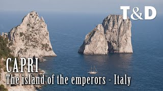 Capri, The Island of The Emperors - Mediterranean Sea - Italy - Travel & Discover