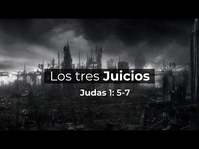 Judas 1:5-7/ los tres juicios / Ps Ruben Contreras