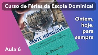 ED de Férias (Aula 6) : Ontem, hoje, para sempre - Presb. Moysés Prisco - 31.01.2021