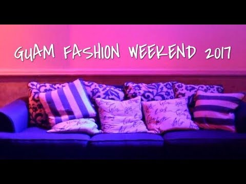 Guam Fashion Weekend 2017