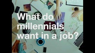 What do millennials want in a job?