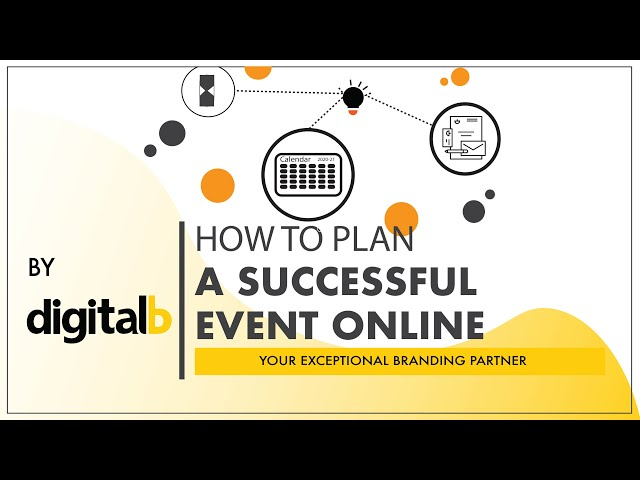 HOW TO PLAN A SUCCESSFUL EVENT ONLINE