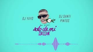 SOLO DE MI REMIX BAD BUNNY DJ YAYO DJ SANTI PINTOS