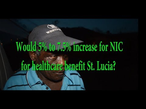 Would 5% to 7.5% increase for NIC for healthcare benefit St. Lucia?
