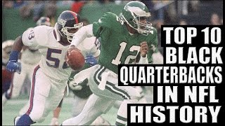 Top 10 Best Bląck Quarterbacks in NFL History