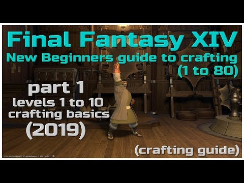 Final fantasy XIV New players Beginners crafting guide level 1 to 80 part 1