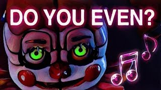 - FNAF SISTER LOCATION SONG Do You Even by ChaoticCanineCulture Official SFM