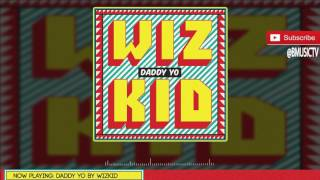 Wizkid - Daddy Yo (OFFICIAL AUDIO 2016)