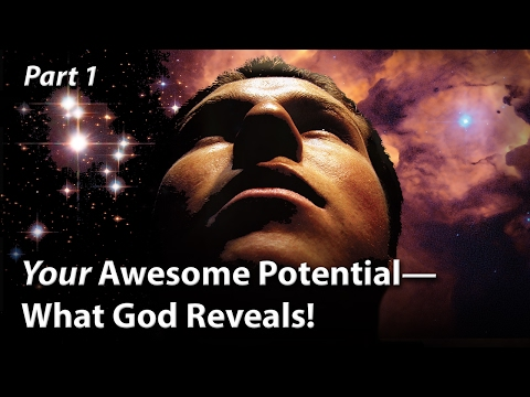 Your Awesome Potential—What God Reveals! (Part 1)