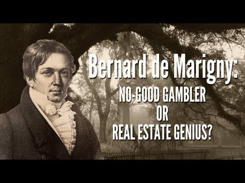 Bernard de Marigny: No-good gambler or real estate genius?