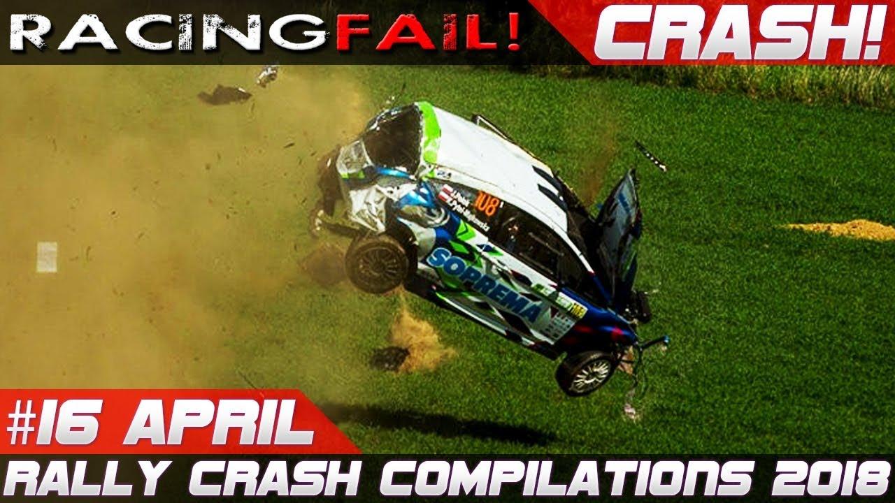Racing And Rally Crash Compilation Week 16 April 2018 Racingfail