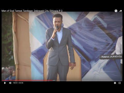 Man of God Tamrat Tarekegn: Debrezeit City, Ethiopia P 3