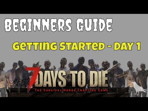 7 Days to Die | Console | Beginners Guide | Day 1 - Getting Started