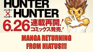 CONFIRMED! Hunter x Hunter Manga Returns 6/26! Hiatus is Over!