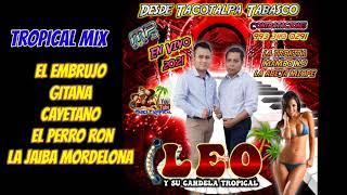 Super Popurri Embrujo // Leo y Su Candela Tropical en Vivo Julio  2021