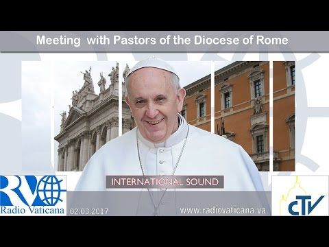 2017.03.02 Meeting with Pastors of the Diocese of Rome