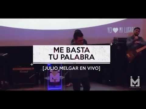 Julio Melgar - Me Basta Tu Palabra (feat.Lowsan Melgar) [En Vivo]