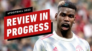 eFootball 2022 Review in Progress (Video Game Video Review)