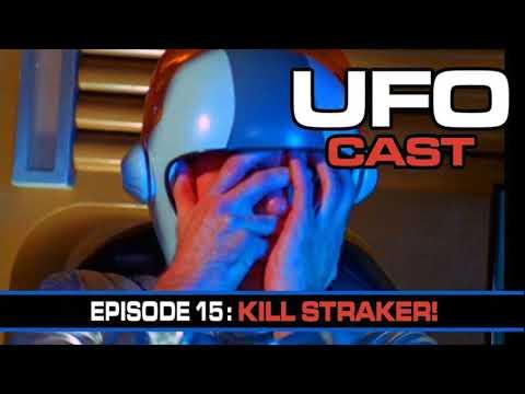 UFOcast – 16 – Kill Straker! – UFOcast