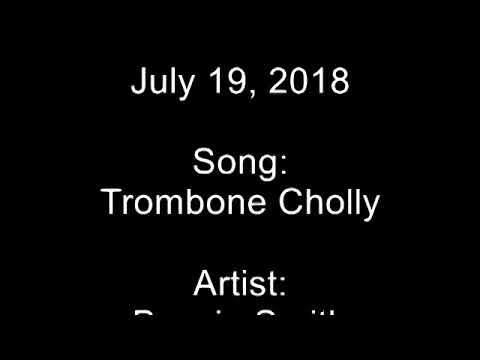 Song of the Day 7.19.18 Trombone Cholly