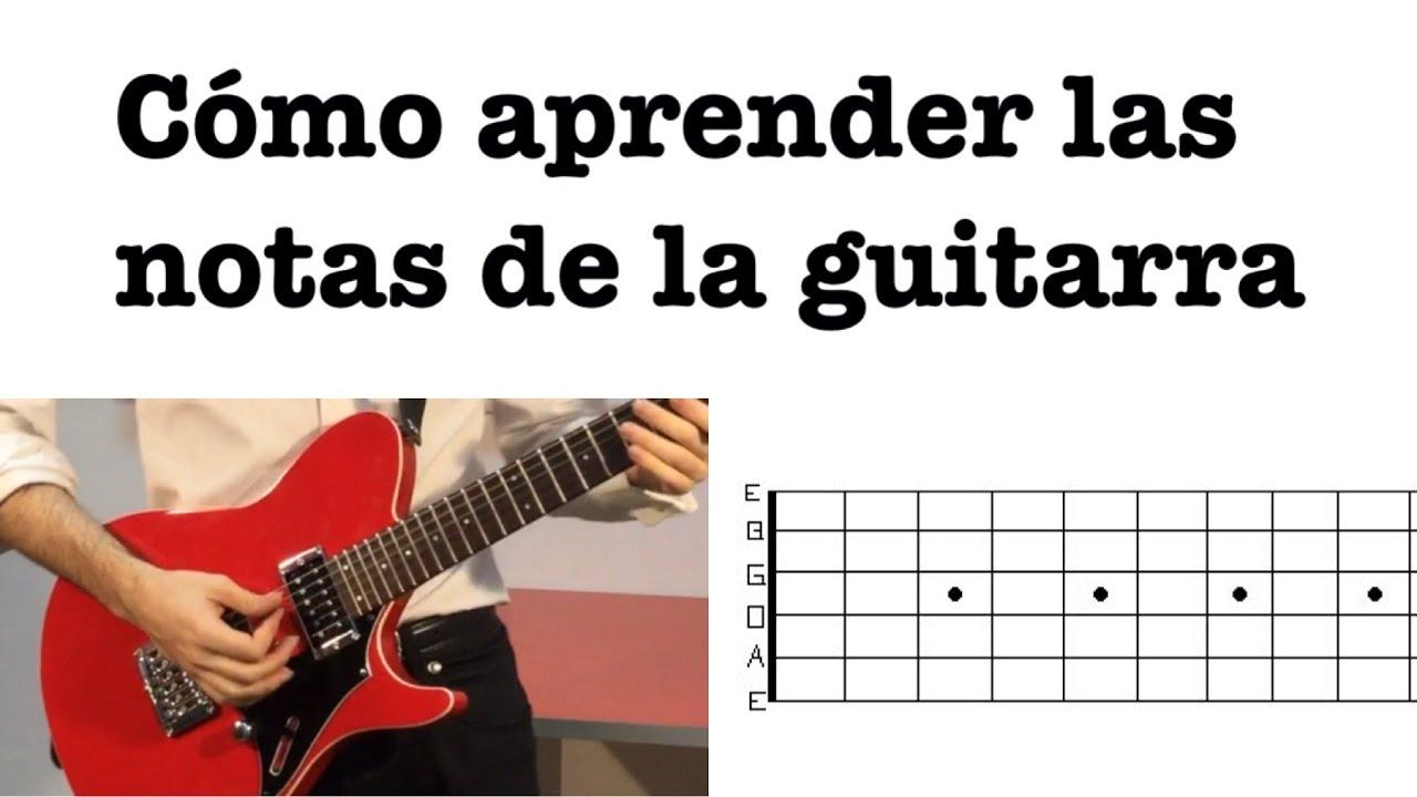 Cómo Aprender Las Notas De La Guitarra (fácil Y Rápido