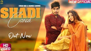 Shadi Cancel (Official Video) || Tarun Mor & Bhumika || Ajay Hooda New D J song 2019 || Mor Music