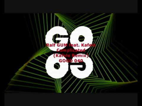 Ralf GUM feat. Kafele - Complicated (Kafele Remix) - GOGO 040